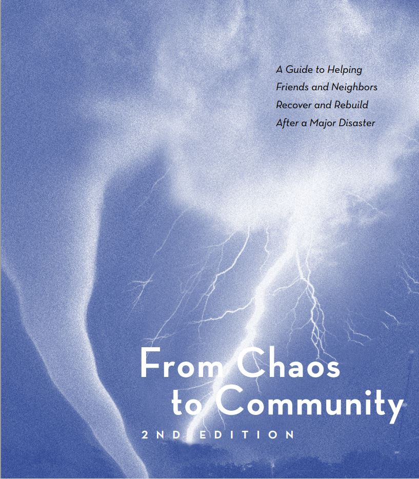From Chaos to Community, 2nd Edition: A Guide to Helping Friends and Neighbors Recover After a Disaster